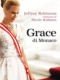 """Recensione """"Grace di Monaco"""" di Jeffrey Robinson"""