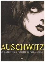 "Recensione ""Auschwitz – Un racconto a fumetti"" di Pascal Croci"
