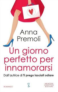 """Recensione """"Un giorno perfetto per innamorarsi"""" di Anna Premoli"""