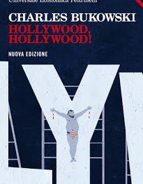 "Recensione ""Hollywood, Hollywood!"" di Charles Bukowski"