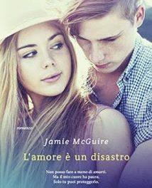 """Recensione de """"L'amore è un disastro"""" di Jamie McGuire"""