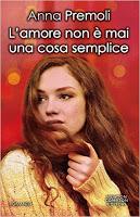 """Recensione """"L'amore non è mai una cosa semplice"""" di Anna Premoli"""