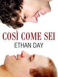 """Recensione """"Così come sei"""" di Ethan Day"""