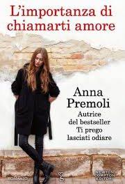 """Recensione """"L'importanza di chiamarti amore"""" di Anna Premoli"""