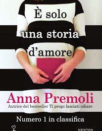"""Recensione """"È solo una storia d'amore"""" di Anna Premoli"""
