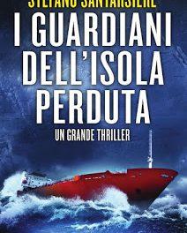 """Consiglio letterario: """"I guardiani dell'isola perduta"""" di Stefano Santarsiere"""