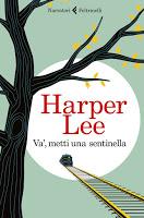 """Recensione """"Và, metti una sentinella"""" di Harper Lee"""