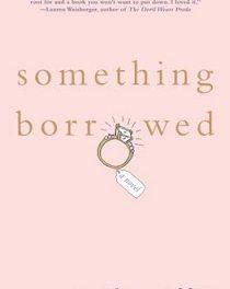 """Recensione """"Something Borrowed"""" Di Emily Giffin (Piccole confusioni di letto)"""
