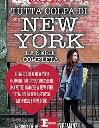 """Recensione """"Tutta colpa di New York"""" (La saga completa) di Cassandra Rocca"""