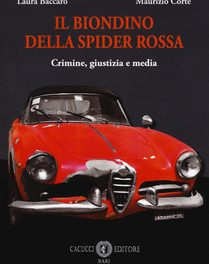 """Recensione """"Il biondino della spider rossa"""" di L. Baccaro e M. Corte"""