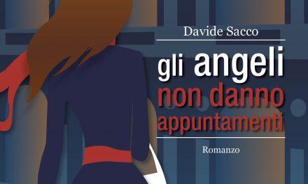 """Recensione """"Gli angeli non danno appuntamenti"""" di Davide Sacco"""