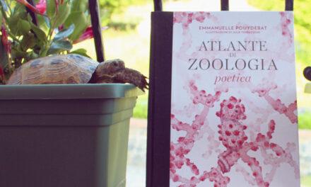 """Recensione """"Atlante di zoologia poetica"""" di Emmanuelle Pouydebat"""
