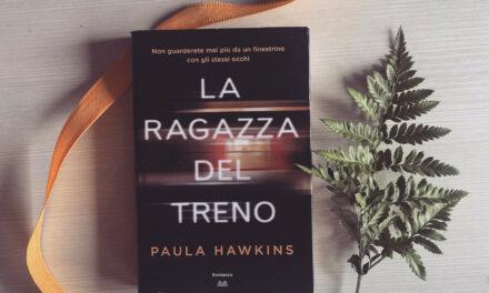 La ragazza del Treno di Paula Hawkins