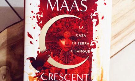 """Recensione """"Crescent City"""" di Sarah J. Maas"""