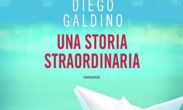 """Recensione """"UNA STORIA STRAORDINARIA"""" DI DIEGO GALDINO"""
